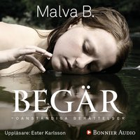 Begär : oanständiga berättelser - Malva B.