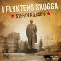 I flyktens skugga - Stefan Nilsson