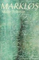 Markløs - Malte Tellerup