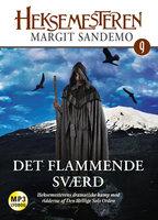 Heksemesteren 09 - Det flammende sværd - Margit Sandemo