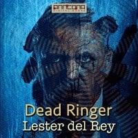 Dead Ringer - Lester del Rey