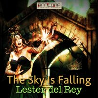The Sky Is Falling - Lester del Rey
