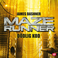 Maze runner - Dödlig kod - James Dashner