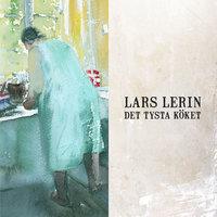 Det tysta köket - Lars Lerin