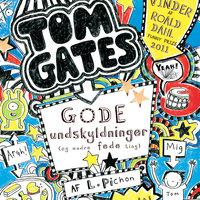 Tom Gates 2 - Gode undskyldninger (og andre fede ting) - Liz Pichon