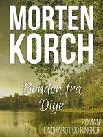Bonden fra Dige - Morten Korch