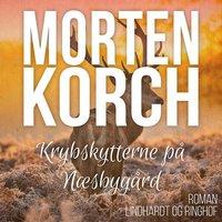 Krybskytterne på Næsbygård - Morten Korch