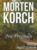 Fra provinsen - Morten Korch
