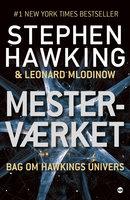 Mesterværket - Stephen Hawking, Leonard Mlodinow