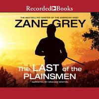 The Last of the Plainsmen - Zane Grey