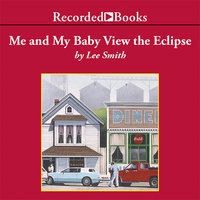 Me and My Baby View the Eclipse - Lee Smith