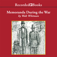 Memoranda During the War - Walt Whitman