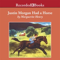 Justin Morgan Had a Horse - Marguerite Henry