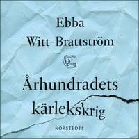 Århundradets kärlekskrig : En punktroman - Ebba Witt-Brattström