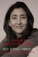 Selv stilhed hører op - Ingrid Betancourt