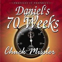 Daniel's 70 Weeks - Chuck Missler