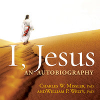 I, Jesus - An Autobiography - Chuck Missler,William Welty