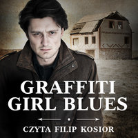 Graffiti girl blues - S1E1 - Emil Strzeszewski