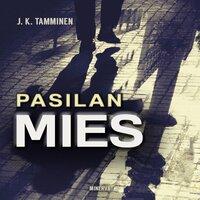 Pasilan mies - J.K. Tamminen