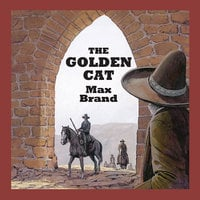 The Golden Cat - Max Brand