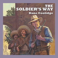 The Soldier's Way - Dane Coolidge