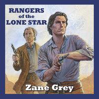 Rangers of the Lone Star - Zane Grey
