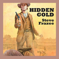 Hidden Gold - Steve Frazee