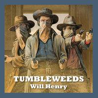 Tumbleweeds - Will Henry
