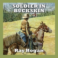 Soldier in Buckskin - Ray Hogan