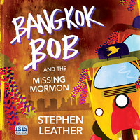 Bangkok Bob and the Missing Mormon - Stephen Leather