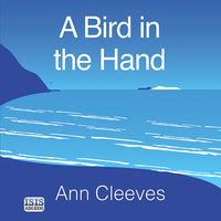 A Bird in the Hand - Ann Cleeves
