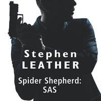 Spider Shepherd: SAS - Stephen Leather
