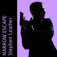 Narrow Escape - Stephen Leather