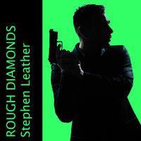 Rough Diamonds - Stephen Leather