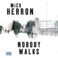 Nobody Walks - Mick Herron
