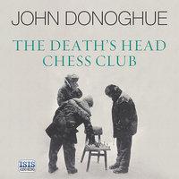 The Death's Head Chess Club - John Donoghue