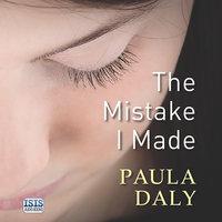The Mistake I Made - Paula Daly