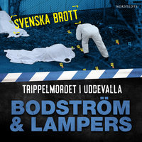 Trippelmordet i Uddevalla - Thomas Bodström,Lars Olof Lars,Lars Olof Lampers