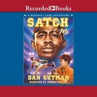 Satch & Me - Dan Gutman