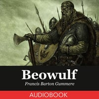 Beowulf - Francis Barton Gummere