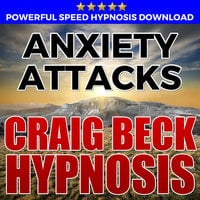 Anxiety Attacks - Hypnosis Downloads - Craig Beck