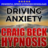 Driving Anxiety - Hypnosis Downloads - Craig Beck