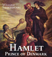 Hamlet, Prince of Denmark - William Shakespeare