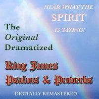 The Original Dramatized King James Psalms and Proverbs - John D. Sewall