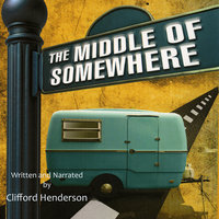 The Middle of Somewhere - Clifford Henderson