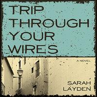 Trip Through Your Wires - Sarah Layden