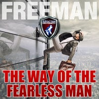 The Way of the Fearless Man - Getting the Life You Really Want - PUA Freeman