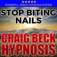 Stop Biting Nails - Hypnosis Downloads - Craig Beck