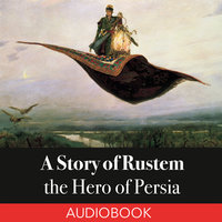 A Story of Rustem, the Hero of Persia - Elizabeth D. Renninger