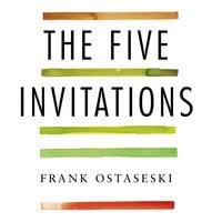 The Five Invitations - Frank Ostaseski